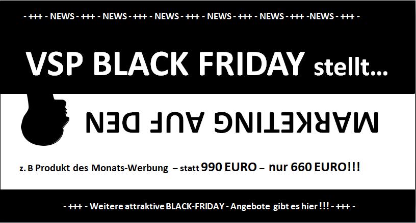 VSP BLACK FRIDAY – Wir stellen unsere Marketing-Preise für Sie auf den Kopf!
